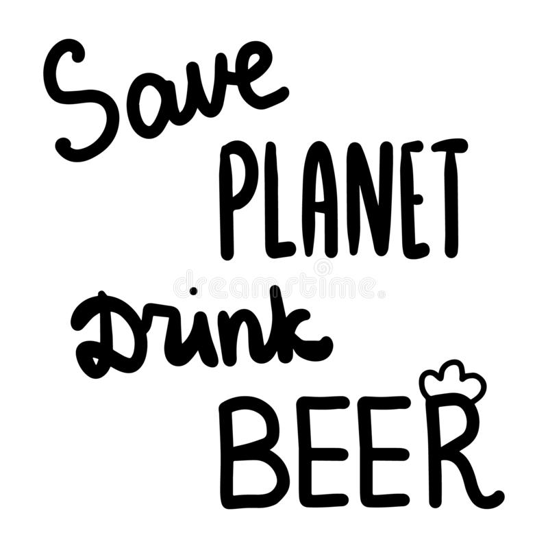 Save planet drink beer hand drawn lettering with decorative elements vector illustration