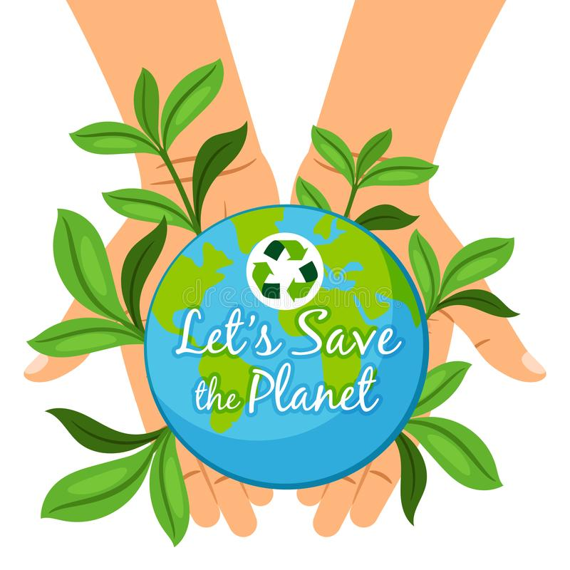 Save the Planet poster. Hands holding earth globe Ecology care concept royalty free illustration
