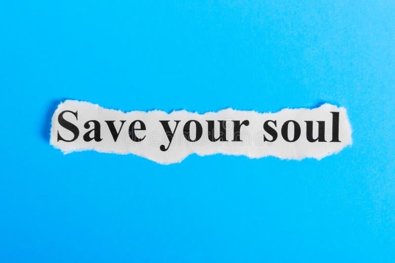 Save twój dusza tekst na papierze Słowa Save twój dusza na kawałku papieru com pojęcia figurki wizerunku odpoczynku dobra trwanie obraz royalty free