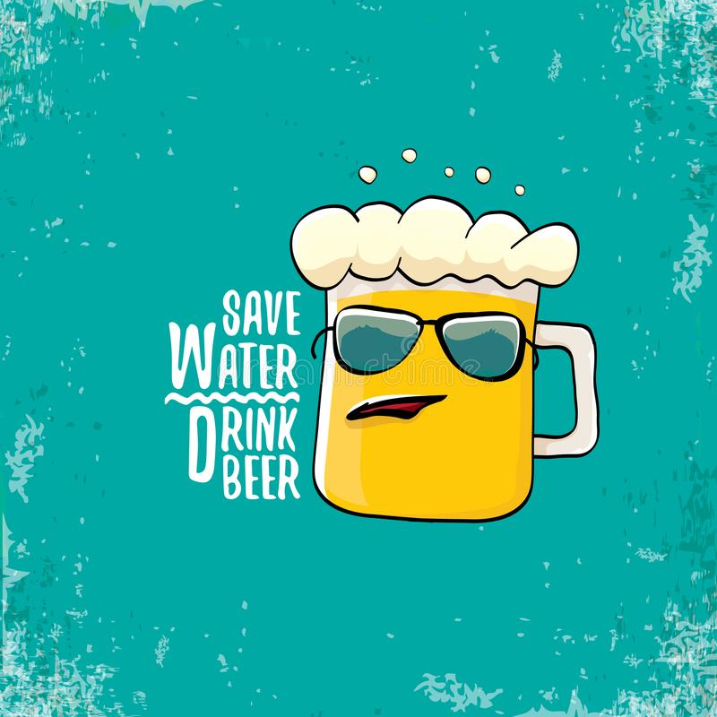 Save water drink beer vector concept illustration. vector funky beer character with funny slogan for print on tee or. Save water drink beer vector illustration royalty free illustration