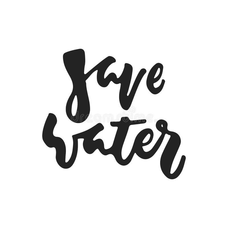 Save wodę - wręcza patroszonego literowanie zwrot odizolowywającego na czarnym tle Zabawa szczotkarskiego atramentu wektorowa ilu ilustracja wektor