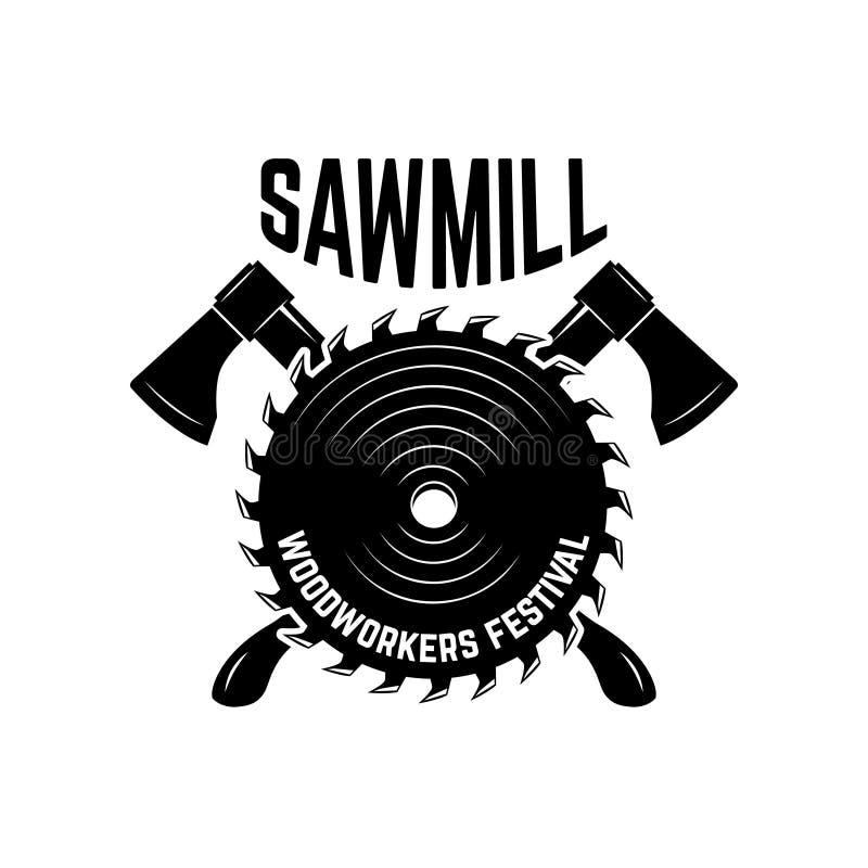 sawmill Simbolize o molde com os machados e a serra cruzados do lenhador Projete o elemento para o logotipo, etiqueta, emblema, s ilustração do vetor