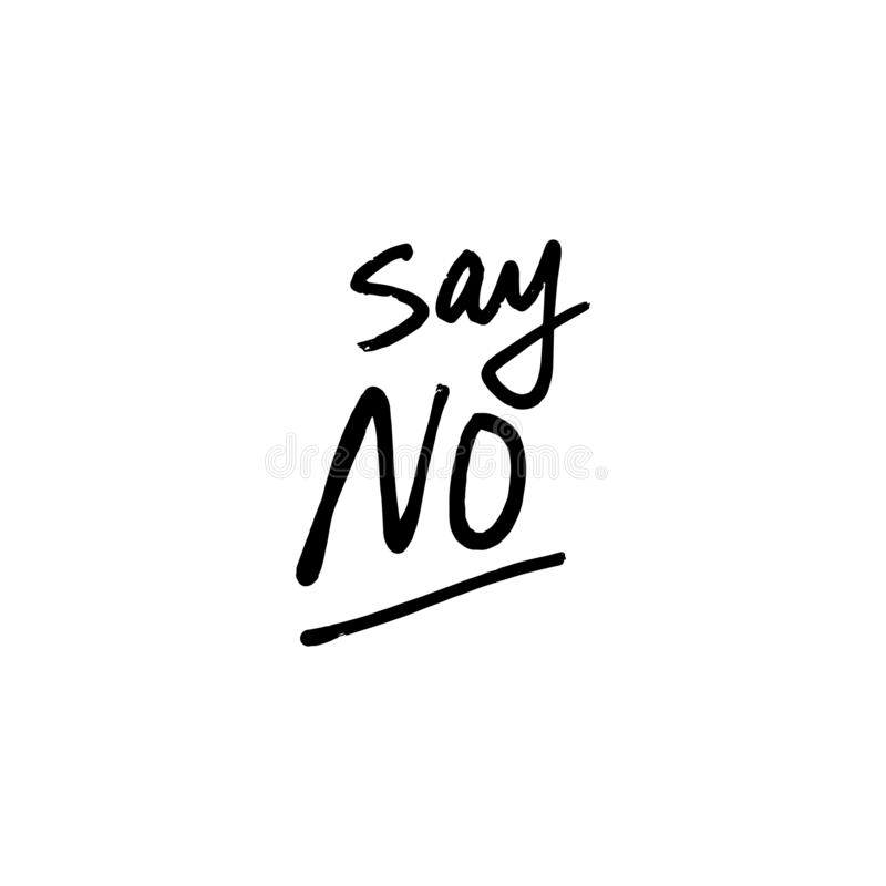 Say no lettering vector sign. Banner, poster and sticker, concept style. Icon and protect message on white background. Good for mugs, t-shirts, notebooks royalty free illustration