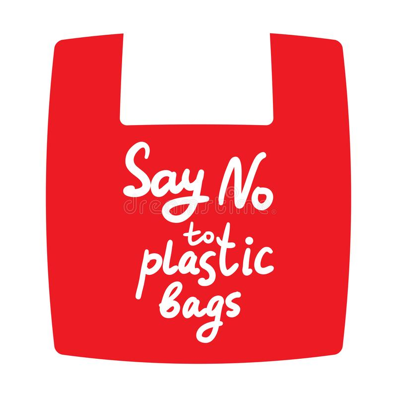 Say no to plastic bags. Red bag, text, calligraphy, lettering, doodle by hand isolated on white. Eco, ecology. Vector illustration royalty free illustration