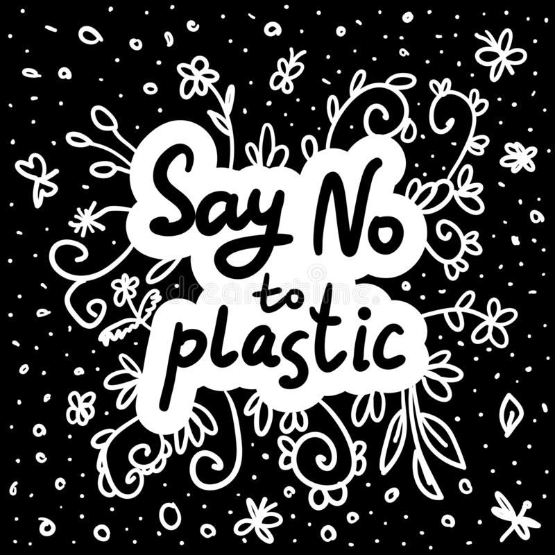 Say no to plastic. Black text, calligraphy, lettering, doodle by hand on white. Flowers leaves and butterflies dragonflies. stock illustration
