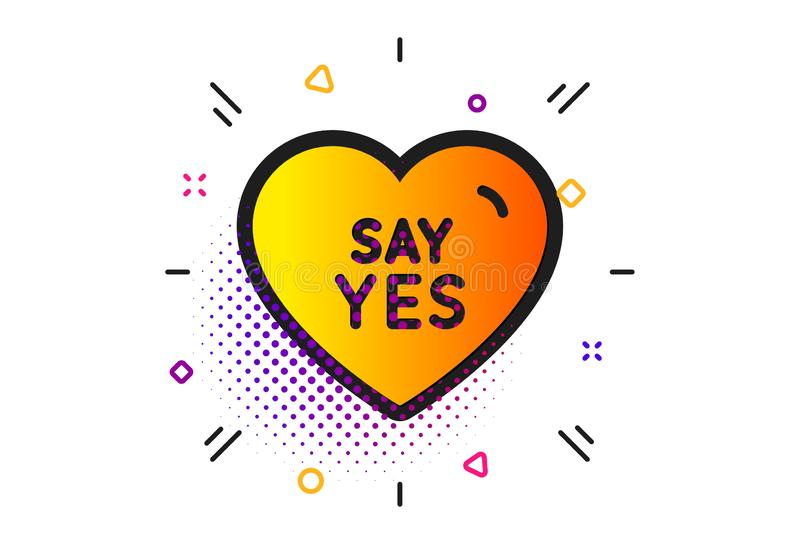 Say yes icon. Sweet heart sign. Wedding day love. Vector. Sweet heart sign. Halftone circles pattern. Say yes icon. Wedding love symbol. Classic flat say yes royalty free illustration