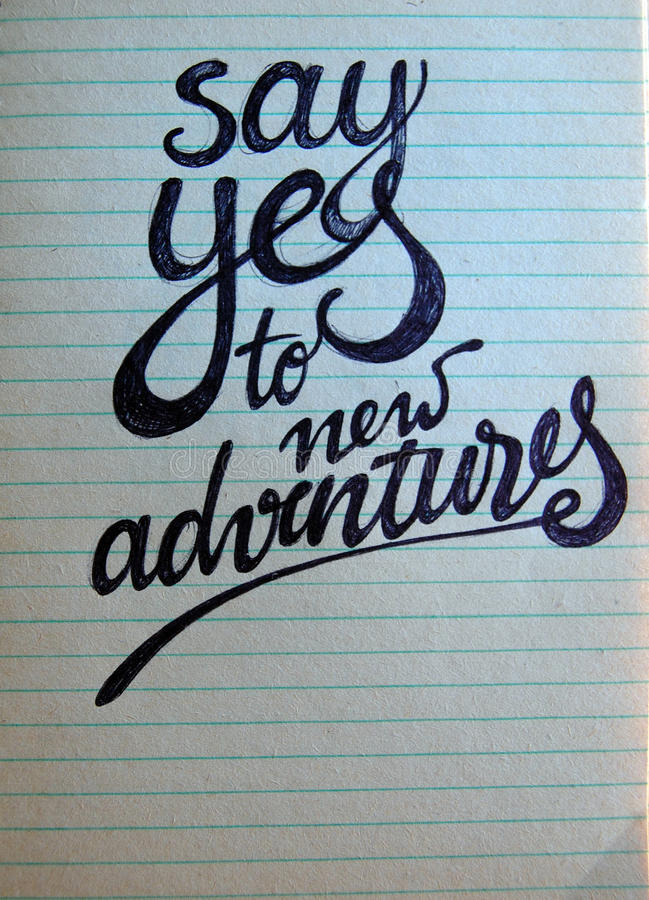 Download Say Yes To New Adventures Calligraphic Background Stock Image - Image: 83713003