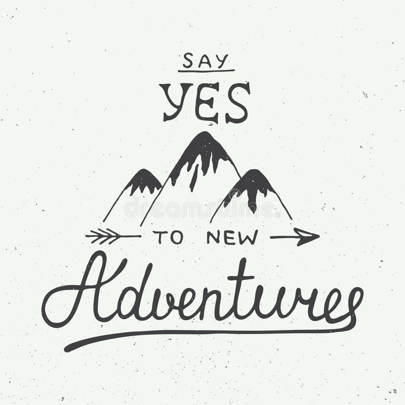 Free Say Yes To New Adventures In Vintage Style Royalty Free Stock Image - 56663876