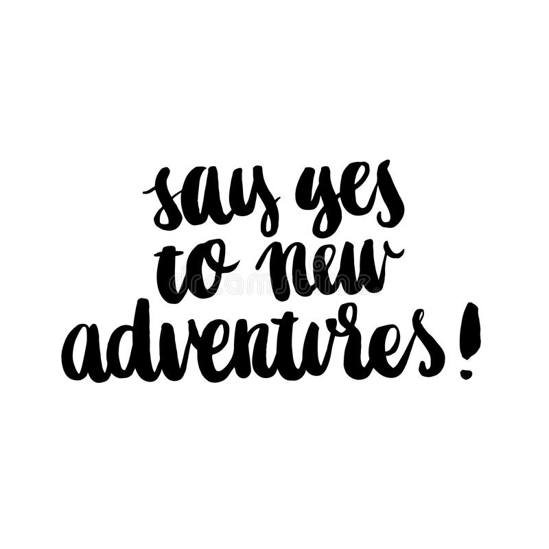 Say yes to new adventures! vector illustration