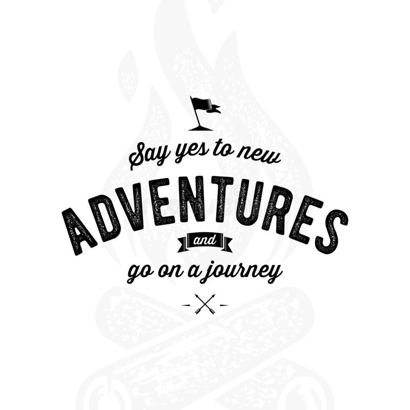 Say yes to new Adventures Black and White. Vector illustration vector illustration