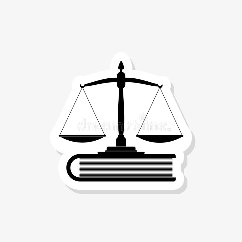 Scales of justice sticker, scales and book icon isolated. Symbol of law and justice. Concept law vector illustration