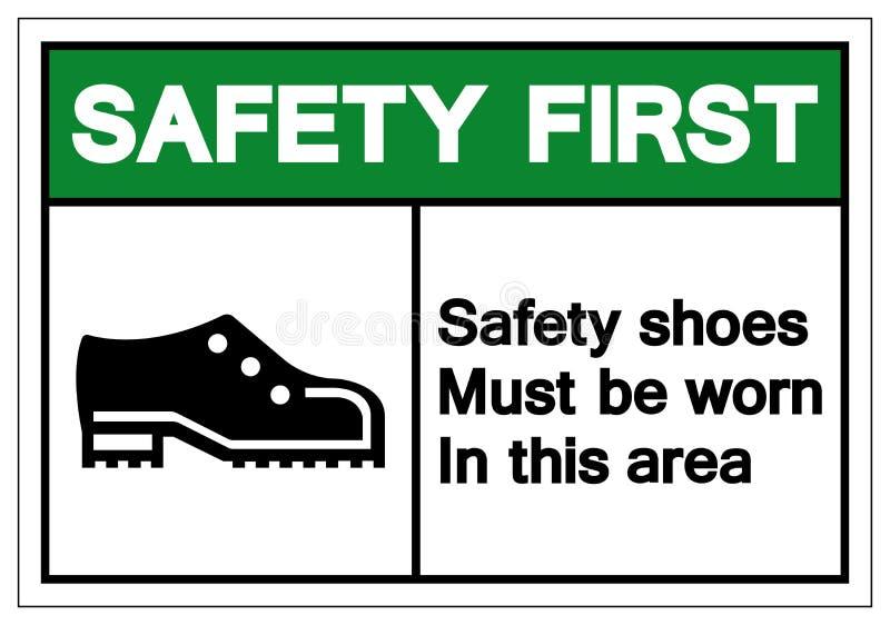 Schoenen van de veiligheids moeten de Eerste Veiligheid in Dit Teken van het Gebiedssymbool, Vectorillustratie worden gedragen, o vector illustratie