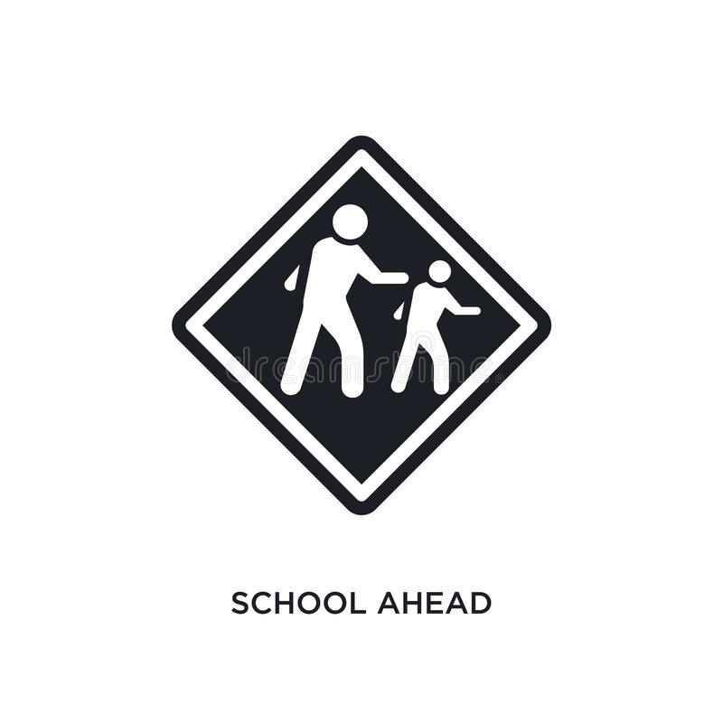 School ahead isolated icon. simple element illustration from traffic sign concept icons. school ahead editable logo sign symbol. Design on white background. can vector illustration