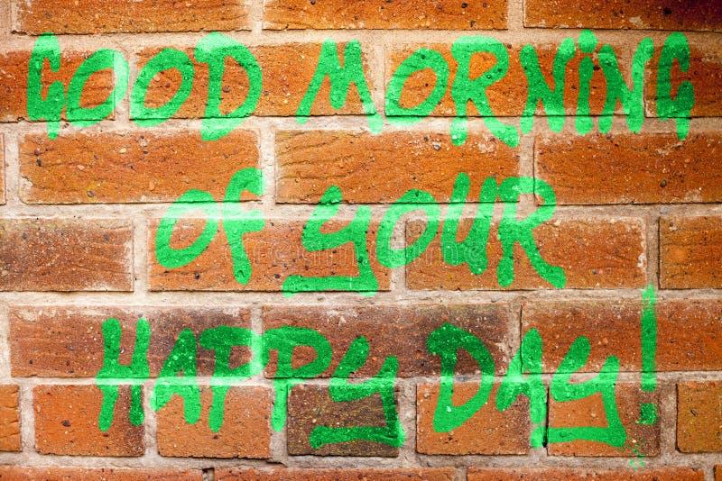 Schreiben der Anmerkung, die guten Morgen Ihres glücklichen Tages zeigt Präsentationsgrußglück der besten Wünsche des Geschäftsfo stockfotos