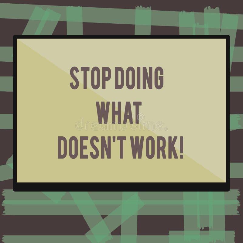 Schreiben von Anmerkungsvertretung Halt, der welche Arbeit Doesn t nicht erledigt Die beschäftigte Geschäftsfotopräsentation nich stock abbildung