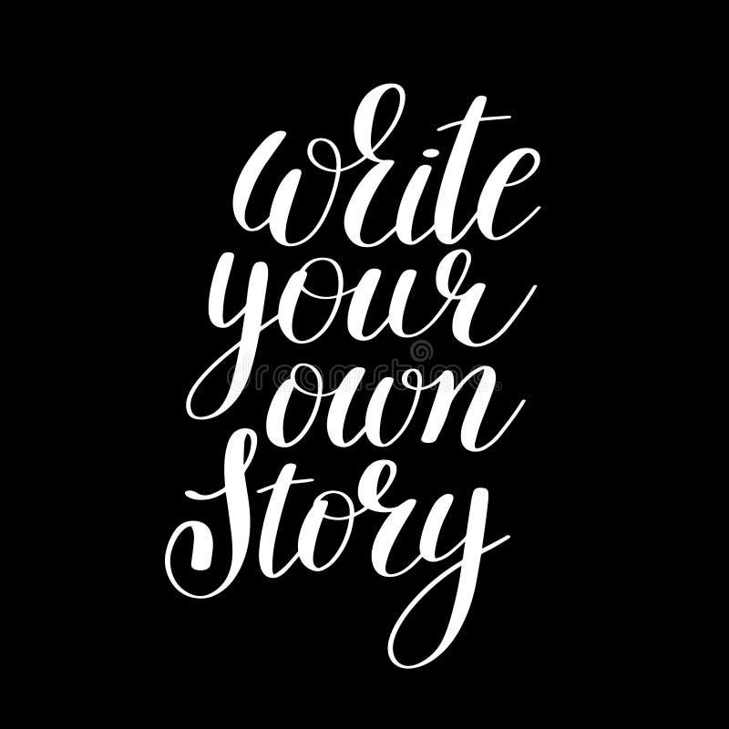 Schrijf uw eigen verhaal met de hand geschreven positief inspirational citaat vector illustratie