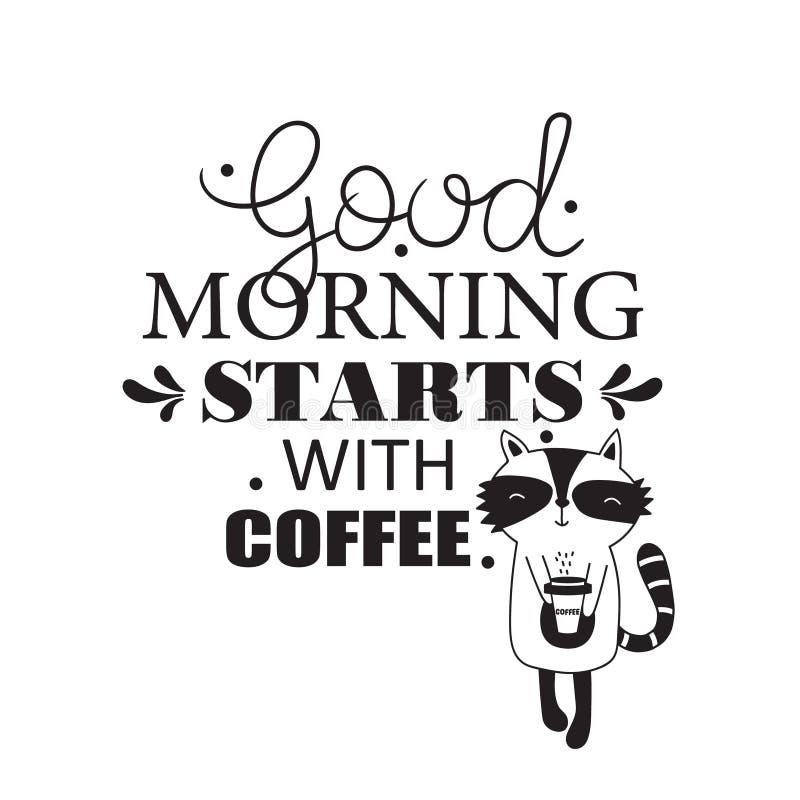 Schwarzweiss-Hintergrund mit glücklichem Waschbären und englischem Text Anfänge des gutenmorgens mit Kaffee vektor abbildung