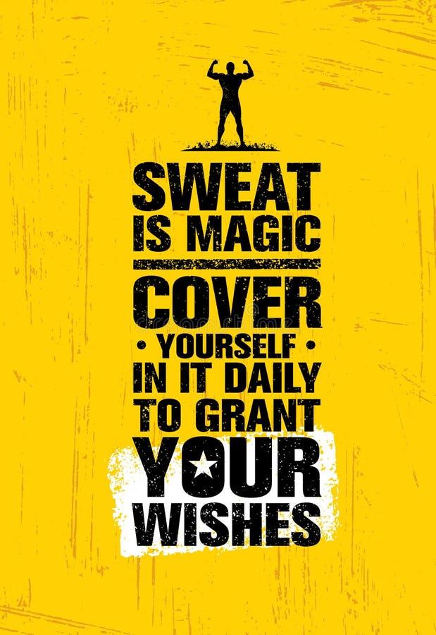 Schweiß ist wie Magie Abdeckung sich in ihr täglich zu Grant Your Wishes Zug-hartes Eignungs-Trainings-Motivations-Zitat lizenzfreie abbildung