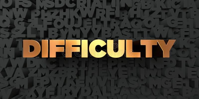 Schwierigkeit - Goldtext auf schwarzem Hintergrund - 3D übertrug freies Bild der Abgabe auf Lager lizenzfreie abbildung