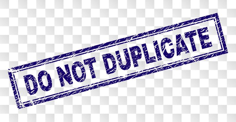 Scratched DO NOT DUPLICATE Rectangle Stamp. DO NOT DUPLICATE stamp seal imprint with rubber print style and double framed rectangle shape. Stamp is placed on a vector illustration