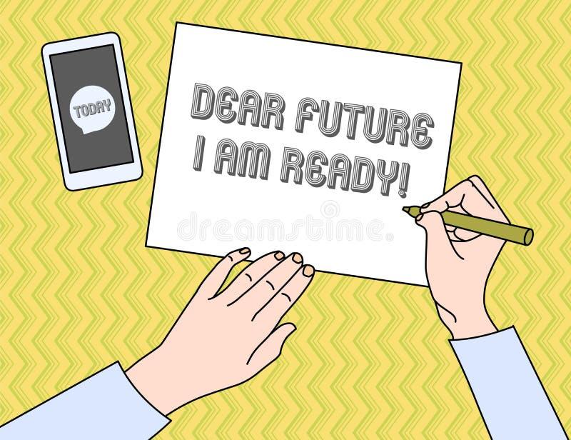 Scrivendo la nota che mostra a futuro caro sono pronto Foto di affari che montra stato adatto per azione o situazione che ? illustrazione di stock