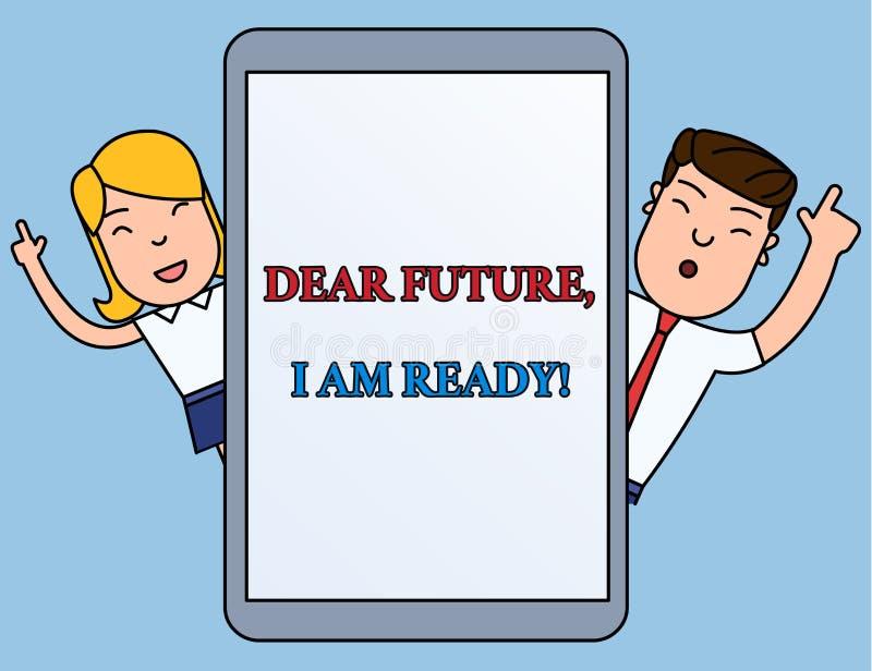 Scrivendo la nota che mostra a futuro caro sono pronto Montrare della foto di affari sicuro muoversi avanti o affrontare il futur royalty illustrazione gratis