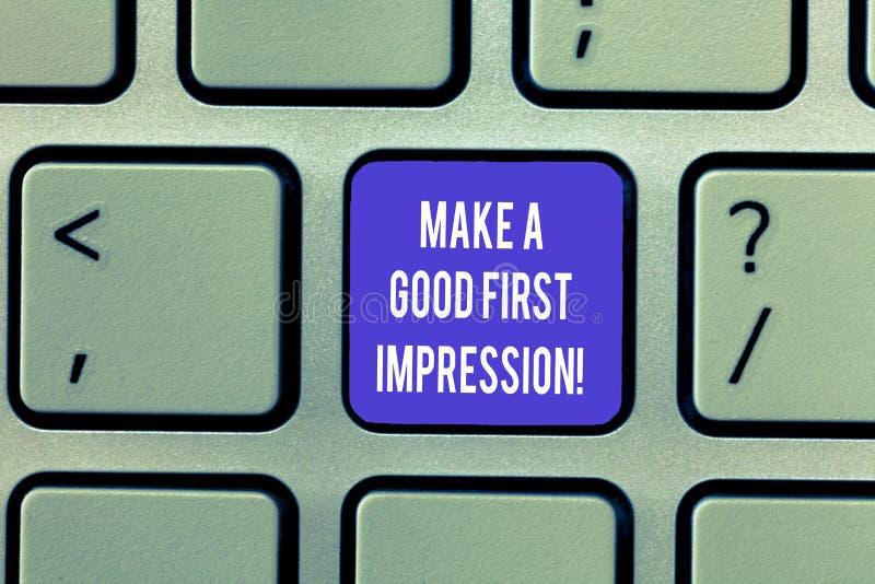 Scrivendo la rappresentazione della nota faccia una buona prima impressione Montrare della foto di affari si presenta in un grand fotografie stock