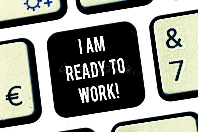 Scrivendo a nota che mostra sono pronto a lavorare Montrare della foto di affari è preparato per un lavoro motivato per raggiunge fotografia stock