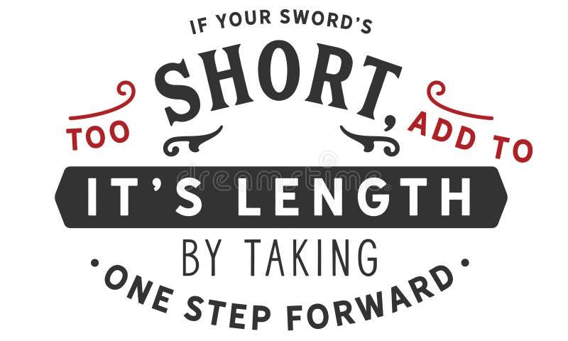 Se il vostro ` s della spada troppo breve, aggiunge alla sua lunghezza intraprendendo un'azione in avanti royalty illustrazione gratis