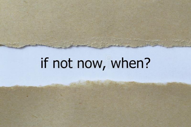 Se non ora, quando? immagine stock libera da diritti