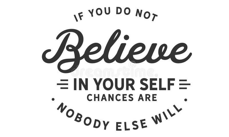 Se você não acredita no senhor mesmo as possibilidades não são ninguém vão faz4e-lo mais ilustração do vetor