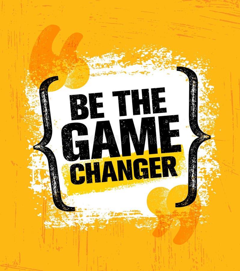 SEA CAMBIADOR DE THE GAME Plantilla creativa inspiradora del cartel de la cita de la motivación Concepto de diseño de la bandera  libre illustration