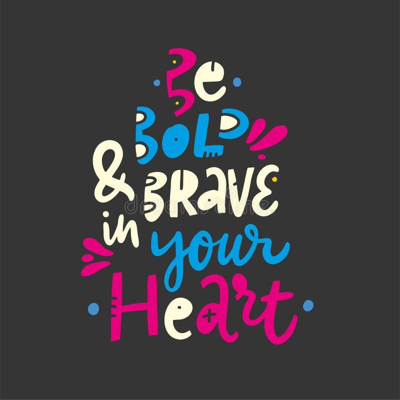 Sea intrépido y valiente en su corazón Cita exhausta de las letras del vector de la mano Estilo de la historieta Aislado en fondo stock de ilustración