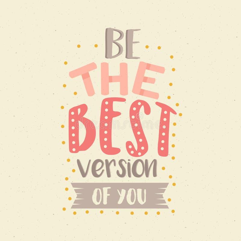 Sea la mejor versión de usted cartel de la motivación de las citas del color de la diversión libre illustration