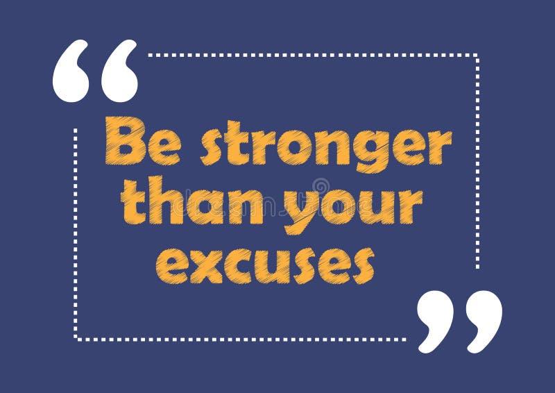 Sea más fuerte que su tarjeta inspirada del estilo del negocio de la cita de las excusas ilustración del vector