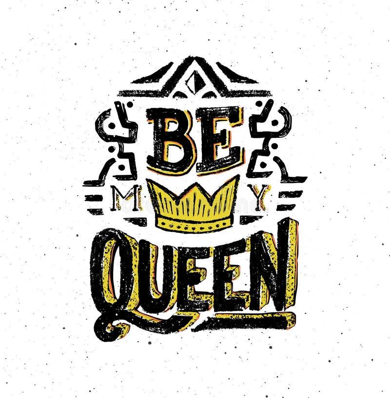 Sea mi reina Cartel del vintage con cita ilustración del vector