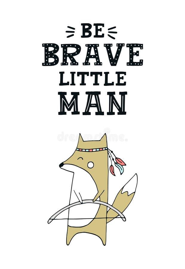 Sea pequeño hombre valiente - cartel dibujado mano linda del cuarto de niños con el cazador stock de ilustración