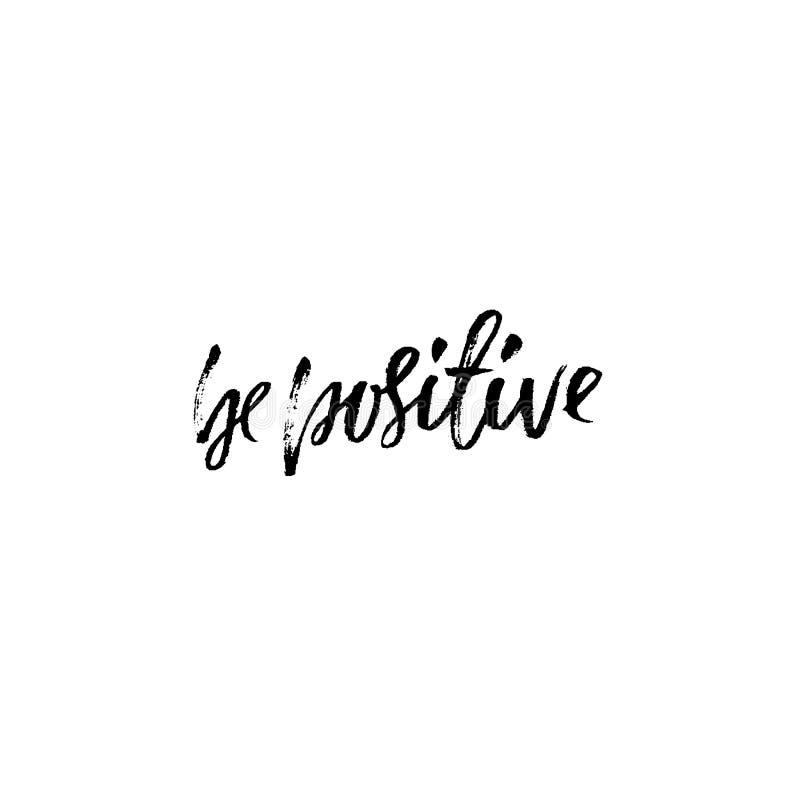 Sea positivo Cita inspirada Seque la frase de la caligrafía del cepillo Letras simples en el estilo del boho para la impresión y  stock de ilustración