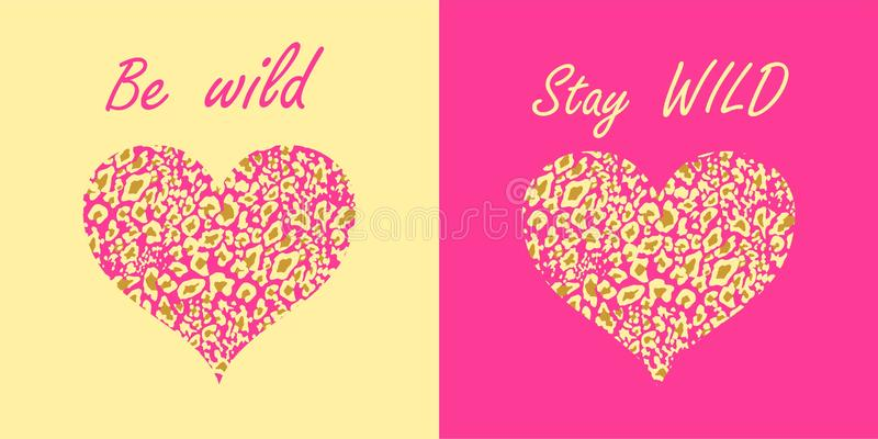 Sea salvaje y permanezca las formas salvajes de las letras y del corazón con la variación del estampado leopardo en el fondo rosa ilustración del vector