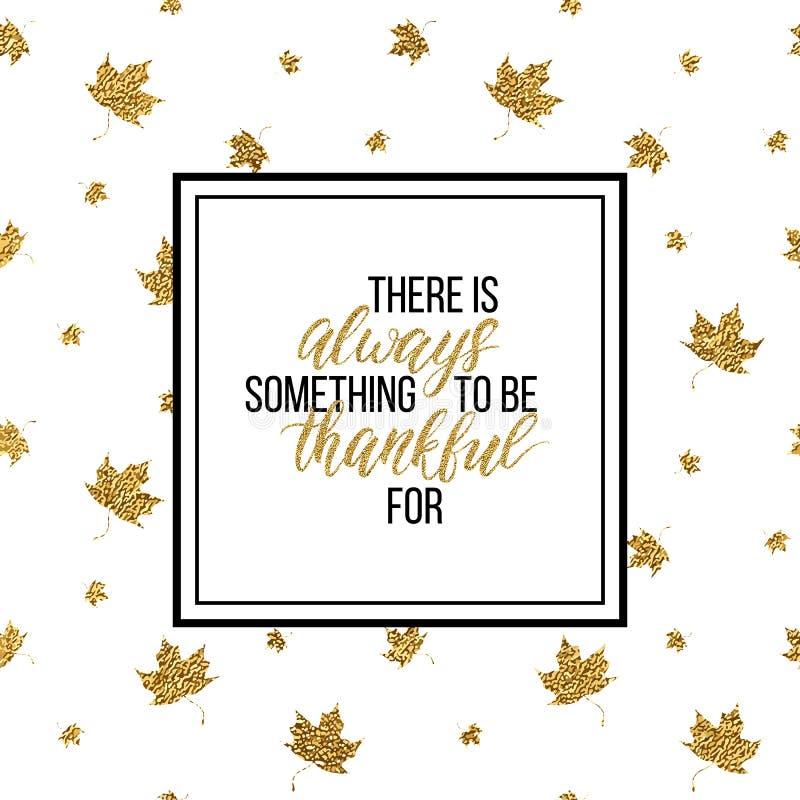 Sea siempre el poner letras agradecido en las hojas de otoño del brillo del oro libre illustration