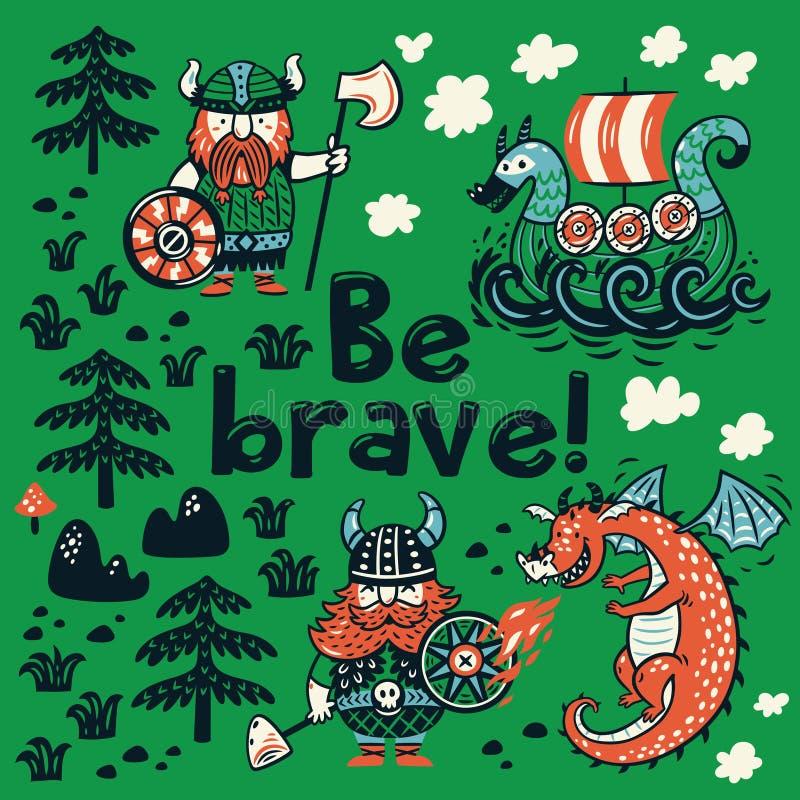 Sea tarjeta valiente de la motivación Personajes de dibujos animados lindos de vikingos, dragón ilustración del vector