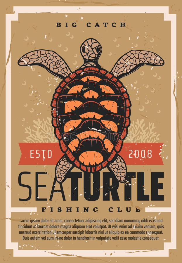 Sea turtle fishing club, seafood fisher big catch. Turtle fishing, fisher big catch trophy vintage grunge poster. Vector seafood fishing club, wild ocean turtle royalty free illustration