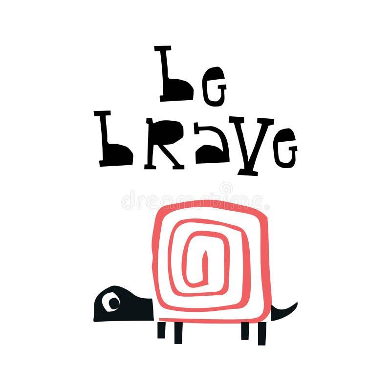 Sea valiente - cartel de los niños del verano con una tortuga cortada de letras exhaustas del papel y de la mano Ilustración del  ilustración del vector