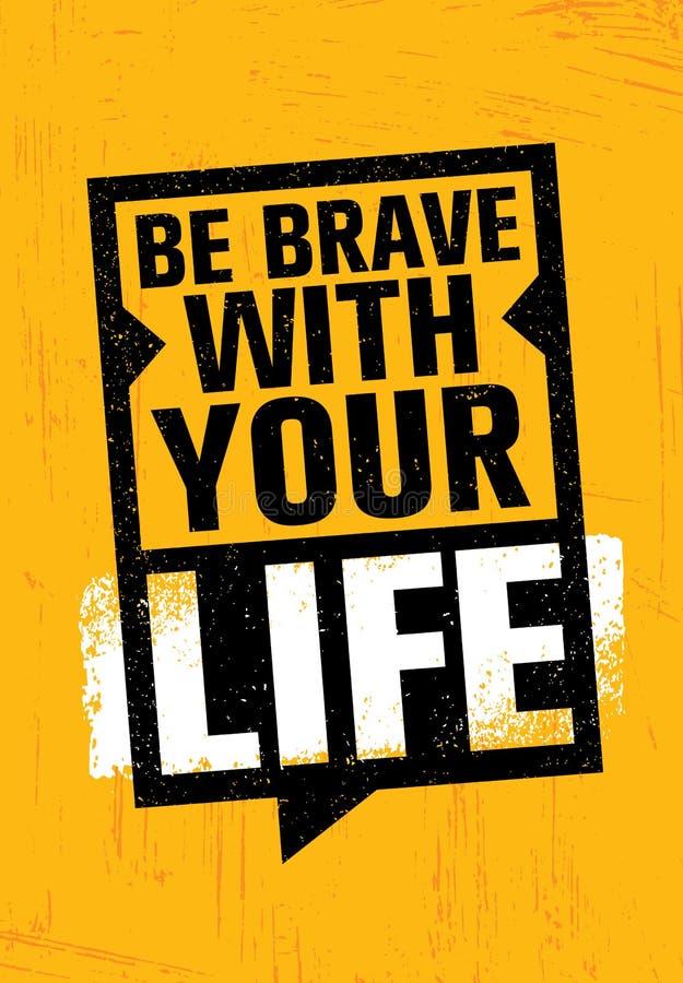 Sea valiente con su vida Plantilla creativa inspiradora del cartel de la cita de la motivación Concepto de diseño de la bandera d ilustración del vector