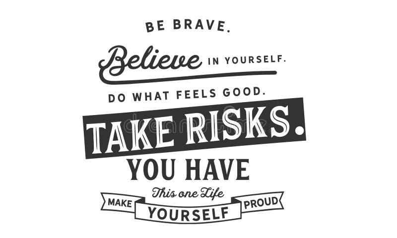 Sea valiente crea en sí mismo, haga qué se siente bien, ilustración del vector