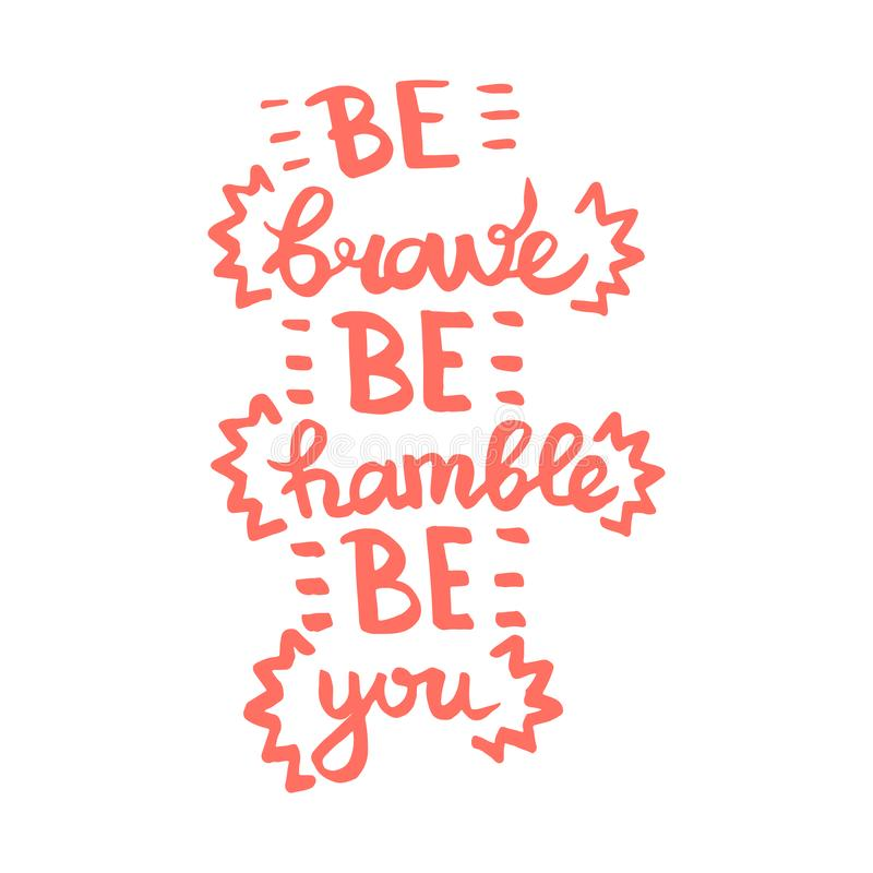 Sea valiente sea humilde sea usted caligrafía del monograma de la escritura El desing gráfico de la frase Arte grabado blanco y n libre illustration