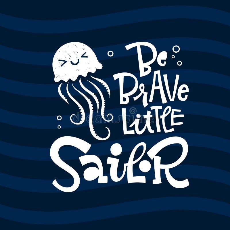 Sea valiente poca cita del marinero Frase grotesca exhausta del logotipo del vector de las letras del estilo de la escritura del  stock de ilustración