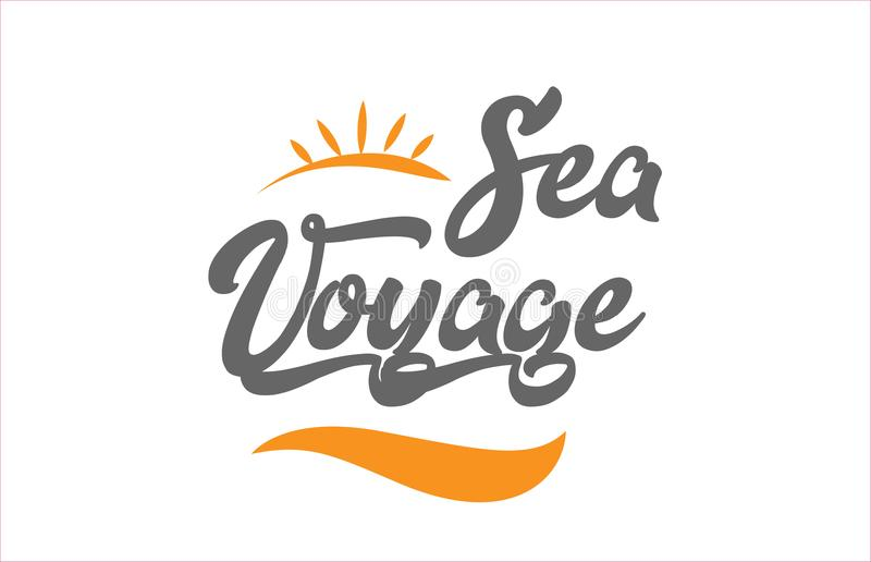 Sea voyage black hand writing word text typography design logo i. Sea voyage word hand writing text typography design with black and orange color suitable for stock illustration