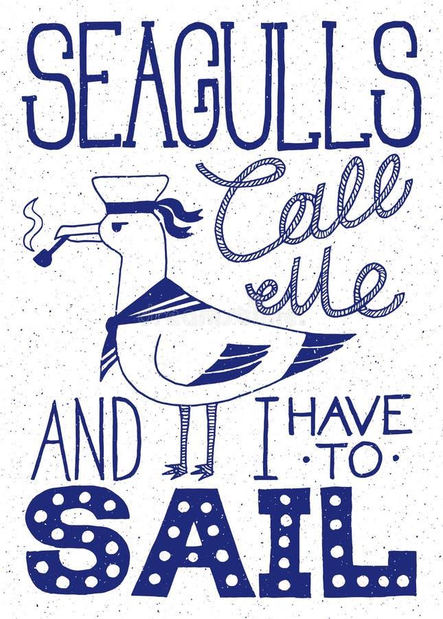 Seagulls dzwonią ja i muszę żeglować Plakat z żeglarza seagull dymienia drymbą Pociągany ręcznie rocznika plakat z wycena literow royalty ilustracja