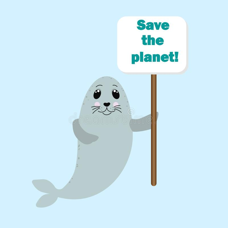 Seal animal holding a sign with Save the planet quote. Pollution, ecological and environmental problems concept. Vector flat royalty free illustration